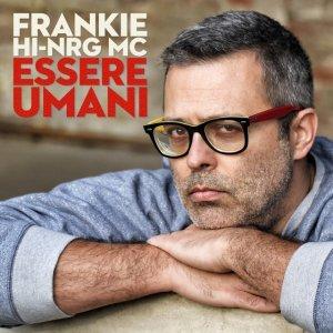 album Essere umani - Frankie Hi-Nrg Mc