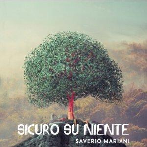 album Sicuro su niente - Saverio Mariani