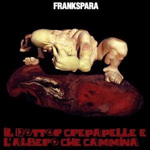 album Il Dottor Crepapelle e L'Albero Che Cammina - Frankspara
