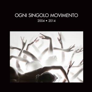 album Ogni singolo movimento 2004-2014 - Hiroshima Mon Amour [Abruzzo]
