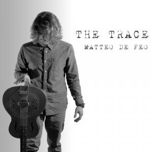 album The Trace (EP) - Matteo De Feo