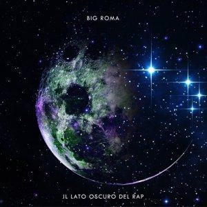 album Il lato oscuro del rap - Big Roma