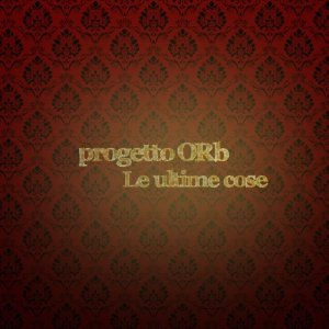 album Le ultime cose (single) - progetto ORb