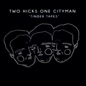 album Tinder Tapes - Two Hicks One Cityman