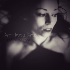 album End of the Rope (Single) - Dear Baby Deer