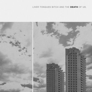 album Liver Tongues Bitch and the Death of Us - Deus Funk