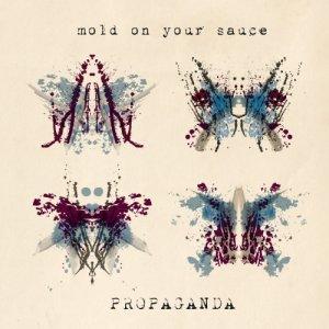 album PROPAGANDA - mold on your sauce