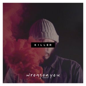 album Killer (single) - wrongonyou