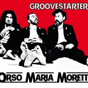 album Groovestarter - OrsoMariaMoretti