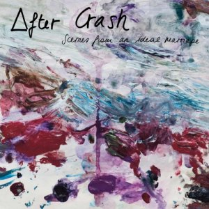 album Scenes From an Ideal Marriage - After Crash