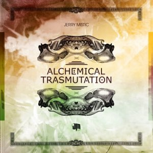 album ALCHEMICAL TRASMUTATION (EP) - JERRY MISTIC