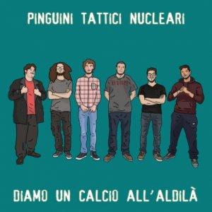album Diamo un Calcio all'Aldilà - Pinguini Tattici Nucleari