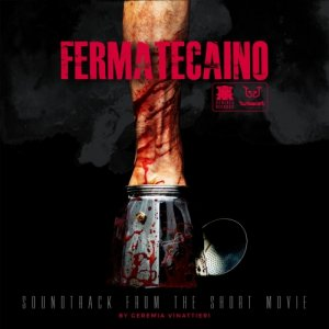 album FERMATE CAINO Original Soundtrack from the Short Movie - Geremia Vinattieri