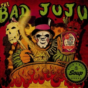 album Rock'n'Roll Soup - The Bad Juju