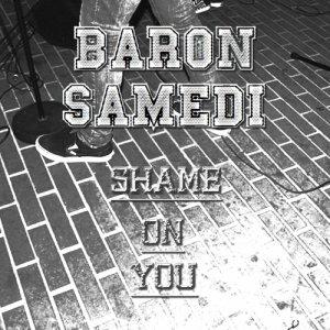 album Shame On You - EP - Baron Samedi