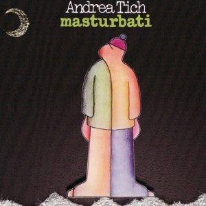 album masturbati - Andrea Tich & le Strane Canzoni