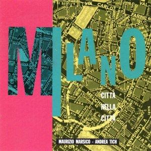 album Milano città nella città - Andrea Tich & le Strane Canzoni