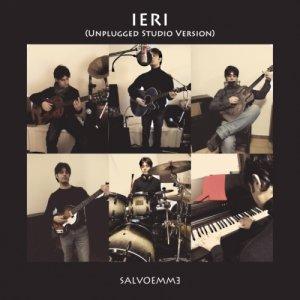 album IERI (Unplugged Studio Version) - demo version - SALVOEMME