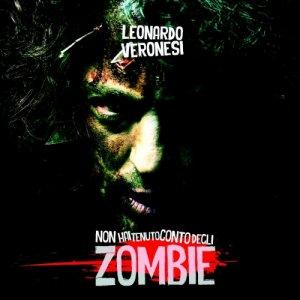 album NON HAI TENUTO CONTO DEGLI ZOMBIE - Leonardo Veronesi