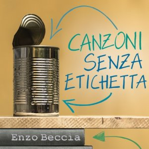 album Canzoni senza etichetta - Enzo Beccia