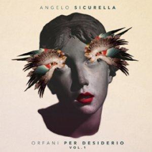 album Orfani per desiderio Vol.1 - Angelo Sicurella