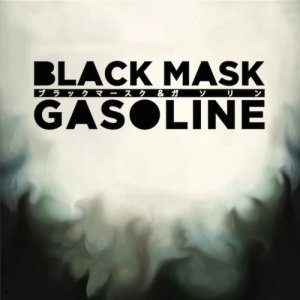 album Black Mask & Gasoline - Black Mask & Gasoline