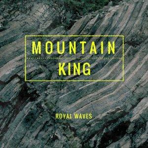 album Royal Waves - Mountain King