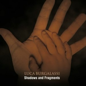album Shadows and Fragments - Luca Burgalassi