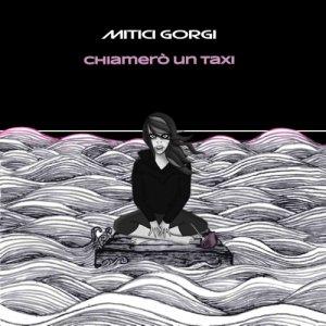 album Chiamerò un Taxi - Mitici Gorgi