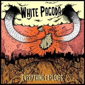 album Everything Explodes - White Pagoda