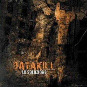 album La Soluzione - *DATAKILL*