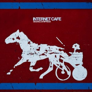 album Internet Cafe - Segnali Di Ripresa