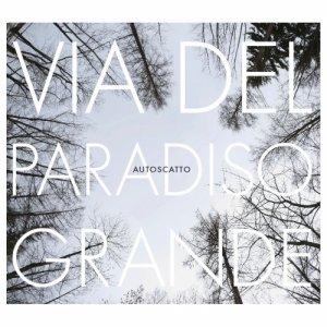 album VIA DEL PARADISO GRANDE - Autoscatto