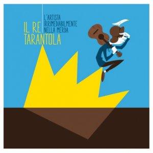 Il Re Tarantola L'artista irrimediabilmente nella merda EP copertina