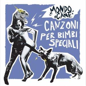 album Canzoni Per Bimbi Speciali - Mondo Cane
