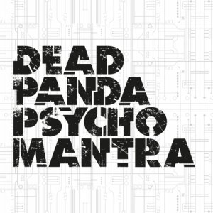 album DeadPandaPsychoMantra - Massive Machine