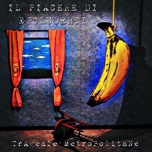 album Tragedie Metropolitane - Il Piacere Di Escluderti