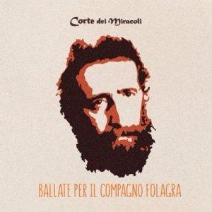 album BALLATE PER IL COMPAGNO FOLAGRA - CORTE DEI MIRACOLI