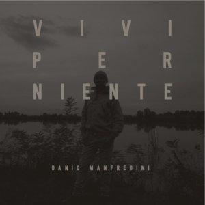 album VIVI PER NIENTE - danio manfredini