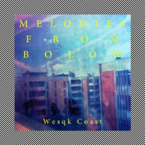 album Melodies from boLOW - Wesqk Coast