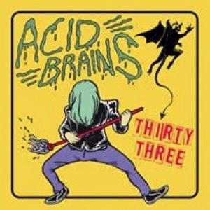 Acid Brains Thirty three copertina