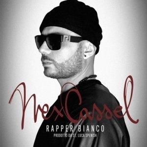 album Rapper bianco - Nex Cassel