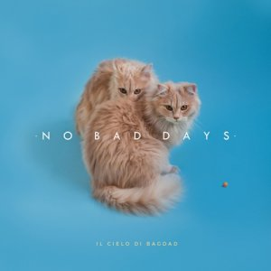 album No Bad Days - Il Cielo Di Bagdad