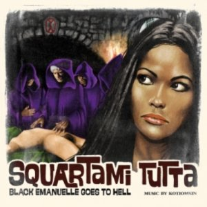 album Squartami Tutta (Black Emanuelle Goes To Hell) - Kotiomkin