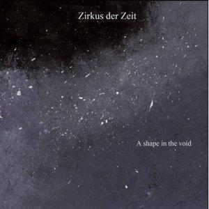 album A shape in the void - zirkus der zeit