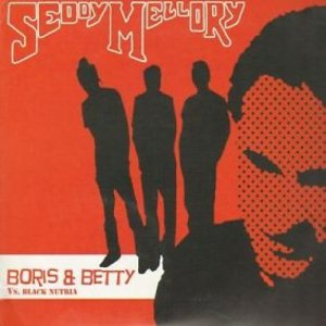 album BORIS & BETTY Vs. BLACK NUTRIA - Seddy Mellory