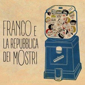 album Franco e la Repubblica dei Mostri - Franco e la Repubblica dei Mostri