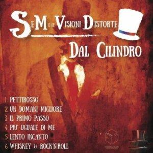 album Dal Cilindro - SeM e le Visioni Distorte