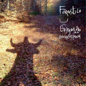 album Forastico - Gasparazzo e la banda bastarda