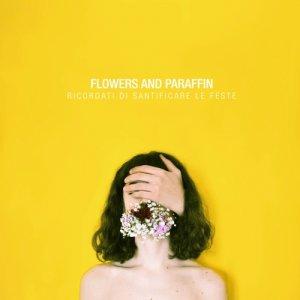 album Ricordati di santificare le feste - Flowers And Paraffin